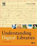 Understanding Digital Libraries, Lesk, Michael, 1558609245