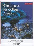 Class Notes for Math 115 College Algebra CSUF, Solheid, Ernie, 0470899247
