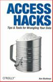 Access Hacks : Tips and Tools for Wrangling Your Data, Bluttman, Ken, 0596009240