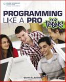 Programming Like a Pro for Teens, Hardnett, Charles R., 1435459245