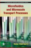 Microfluidics and Microscale Transport Processes, , 143989924X