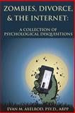 Zombies, Divorce, and the Internet, Evan Axelrod, 1493639242