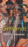 Girlfriends, Patrick Sanchez, 1575669242