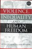 Violence, Inequality, and Human Freedom 9780742519244