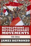 Revolutions and Revolutionary Movements, DeFronzo, James, 0813349249