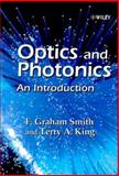 Optics and Photonics : An Introduction, King, Terry A. and Smith, F. Graham, 0471489247