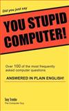Did You Just Say You Stupid Computer!, Tony Trombo, 0595309240