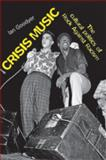 Crisis Music : The Cultural Politics of Rock Against Racism, Goodyer, Ian, 0719079241