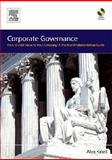 Corporate Governance : How to Add Value to Your Company - A Practical Implementation Guide, Knell, Alex, 0750669241