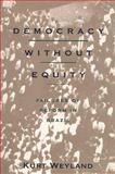 Democracy Without Equity : Failures of Reform in Brazil, Weyland, Kurt, 082293924X