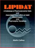 Lipidat : A Database of Thermodynamic Data and Associated Information on Lipid Mesomorphic and Polymorphic Transitions, Caffrey, Martin, 0849389240