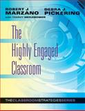 The Highly Engaged Classroom : The Classroom Strategies Series, Marzano, Robert J. and Pickering, Debra J., 0982259247
