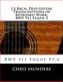 J. S. Bach, Duo Guitar Transcription of Keyboard Work, BWV 911 Fugue 2, Chris Saunders, 149736924X