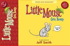 Little Mouse Gets Ready, Level 1, Jeff Smith, 1935179241