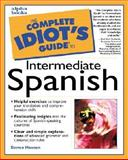 Complete Idiot's Guide to Intermediate Spanish, Alpha Books Staff and Steven R. Hawson, 0028639243