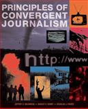 Principles of Convergent Journalism, Wilkinson, Jeffrey and Grant, August, 019533924X