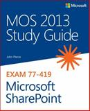 MOS 2013 Study Guide for Microsoft SharePoint, Evelyn, Geoff and Pierce, John, 0735669244