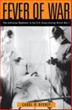 Fever of War : The Influenza Epidemic in the U. S. Army During World War I, Byerly, Carol R., 0814799248
