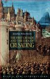 The First Crusade and the Idea of Crusading, Jonathan Riley-Smith, 0826439241