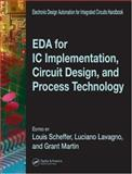 EDA for IC Implementation, Circuit Design, and Process Technology, , 0849379245