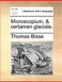 Microscopium, and Certamen Glaciale, Thomas Bisse, 1140859242