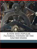 A New and Popular Pictorial History of the United States, 1810-1892 Sears Robert, 1149489243