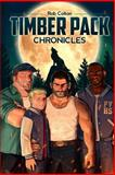 Timber Pack Chronicles, Rob Colton, 1494839245