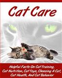 Cat Care: Kitten Care- How to Take Care of and Train Your Cat or Kitten, Ace McCloud, 1500149241