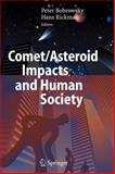 Comet/Asteroid Impacts and Human Society : An Interdisciplinary Approach, , 364206924X