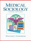 Medical Sociology, Cockerham, William C., 0131729241
