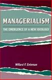 Managerialism : The Emergence of a New Ideology, Enteman, Willard F., 0299139247
