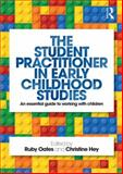 The Student Practitioner in Early Childhood Studies : An Essential Guide to Working with Children, , 0415719240