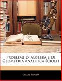 Problemi D' Algebra E Di Geometria Analitica Sciolti, Cesare Rovida, 1142449246