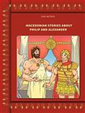 Macedonian Stories about Philip and Alexander, Zan Mitrev, 1477239243