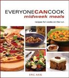 Everyone Can Cook Midweek Meals, Eric Akis, 155285924X