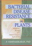Bacterial Disease Resistance in Plants : Molecular Biology and Biotechnological Applications, P. Vidhyasekaran, 1560229241