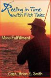 Reeling in Time with Fish Tales, Brian E. Smith, 1940869242