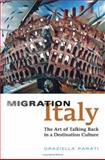 Migration Italy : The Art of Talking Back in a Destination Culture, Parati, Graziella, 0802039243