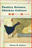 Poultry Science, Chicken Culture : A Partial Alphabet, Squier, Susan M., 0813549248