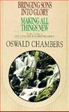 Bringing Sons into Glory - Making All Things New, Chambers, Oswald, 0929239245