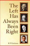 The Left Has Always Been Right, R. Ericksen, 1477539247