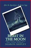 Beast in the Moon, Sharon Shipley, 1478149248