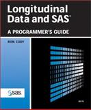 Longitudinal Data and SAS : A Programmer's Guide, Cody, Ron, 1580259243