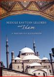 Middle Eastern Leaders and Islam : A Precarious Equilibrium, Alianak, Sonia, 0820469246