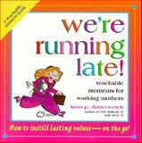 We're Running Late!, Kass P. Dotterweich, 0892439246
