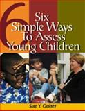 Six Simple Ways to Assess Young Children, Gober, Sue Yarbrough, 0766839257