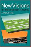 New Visions for Metropolitan America, Downs, Anthony, 0815719256