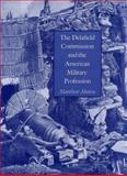 The Delafield Commission and the American Military Profession, Matthew Moten, 0890969256