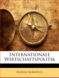 Internationale Wirtschaftspolitik, Rudolf Kobatsch, 114484925X