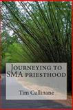 Journeying to SMA Priesthood, Tim Cullinane, 1499679254